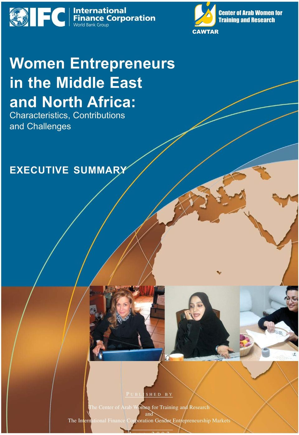 EXECUTIVE SUMMARY P UBLISHED BY The Center of Arab Women for Training and