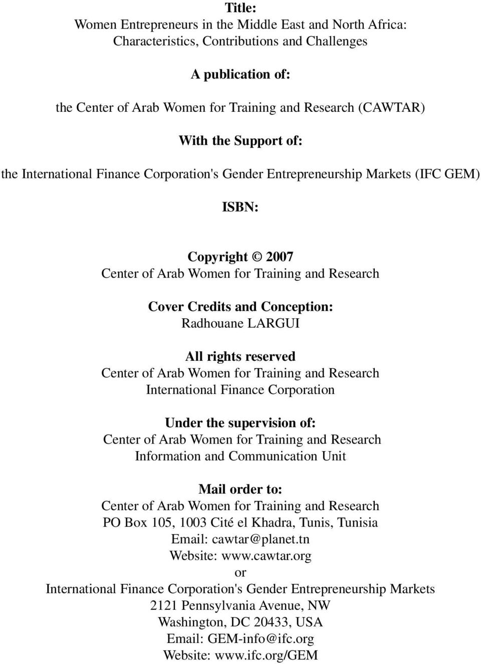Corporation Under the supervision of: Center of Arab Women for Training and Research Information and Communication Unit Mail order to: Center of Arab Women for Training and Research PO Box 5, 03 Cité