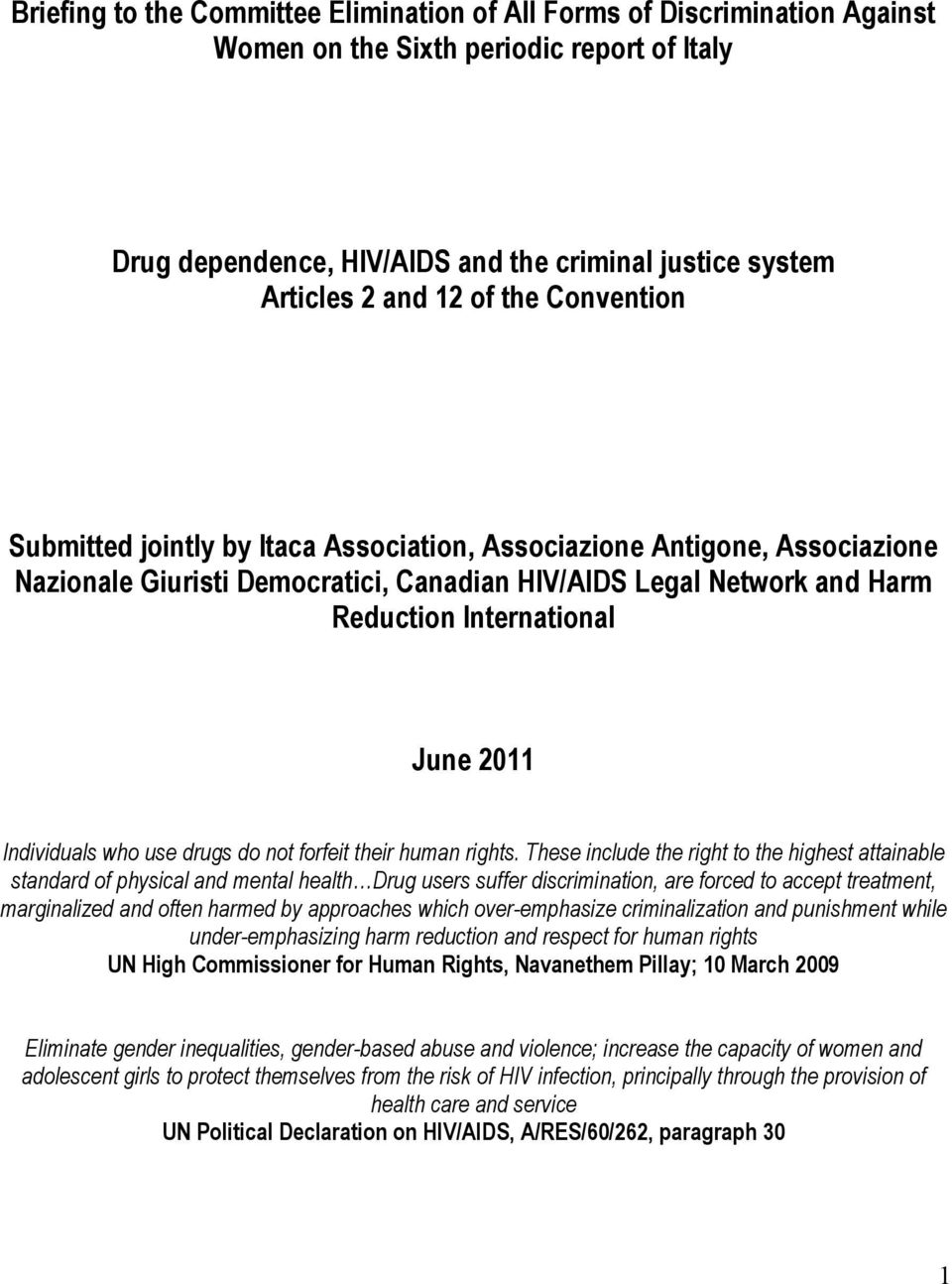 Individuals who use drugs do not forfeit their human rights.