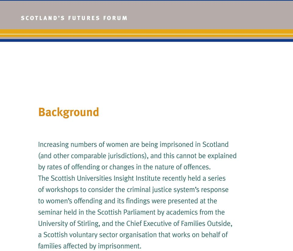 The Scottish Universities Insight Institute recently held a series of workshops to consider the criminal justice system s response to women s offending