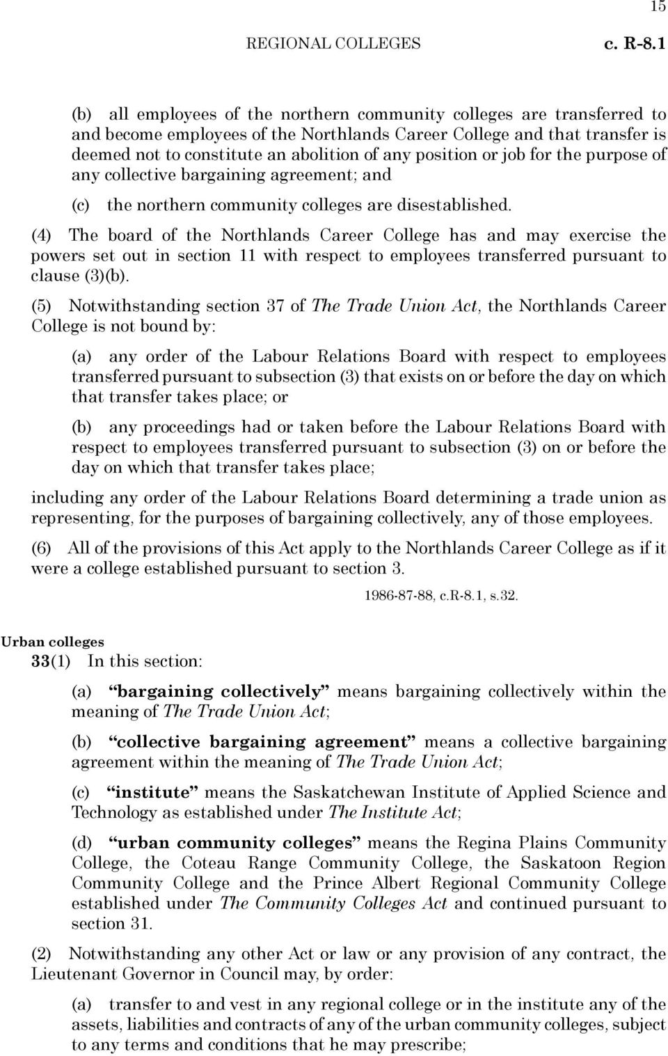 position or job for the purpose of any collective bargaining agreement; and (c) the northern community colleges are disestablished.