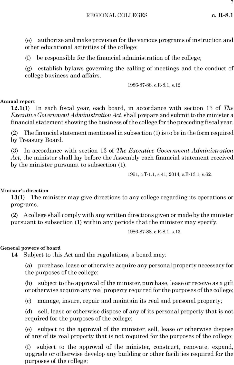 establish bylaws governing the calling of meetings and the conduct of college business and affairs. 1986-87-88, c.r-8.1, s.12. Annual report 12.