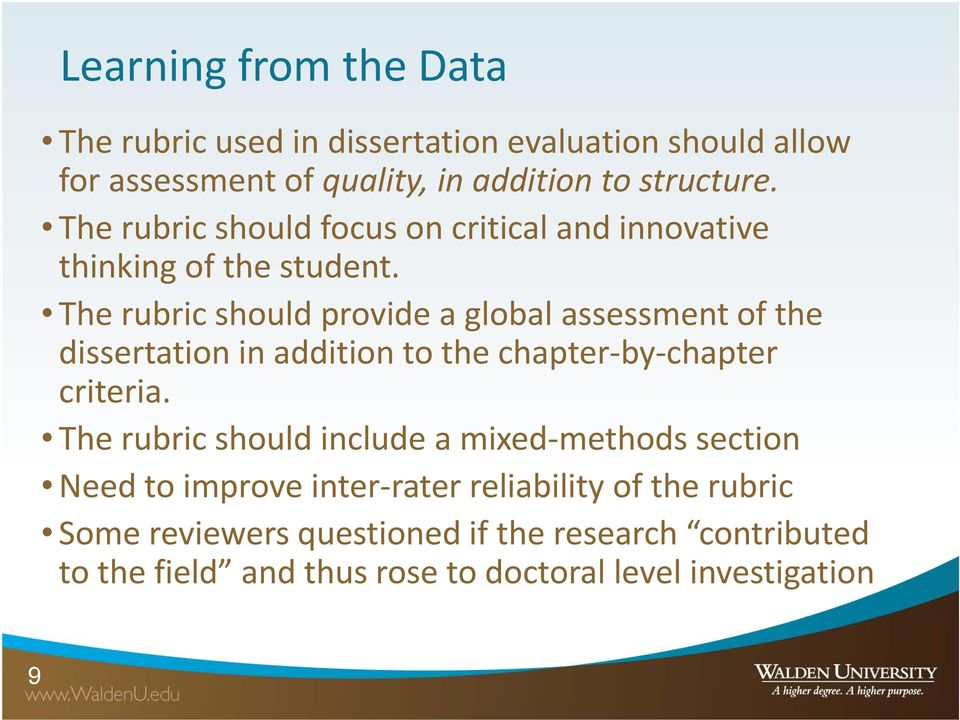 The rubric should provide a global assessment of the dissertation in addition to the chapter by chapter criteria.