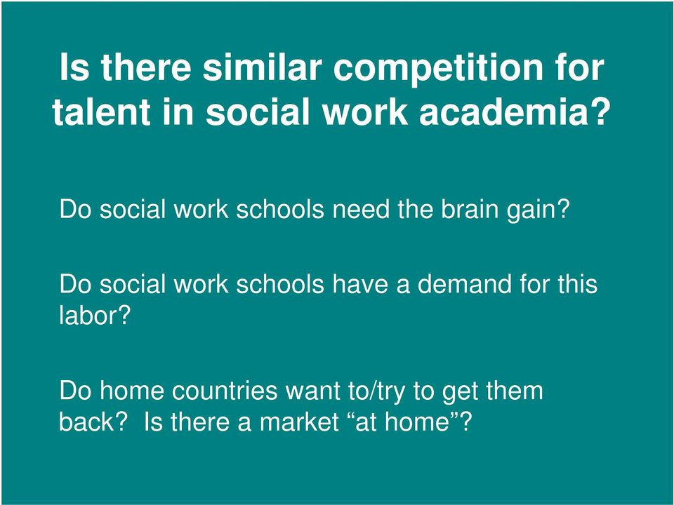 Do social work schools have a demand for this labor?