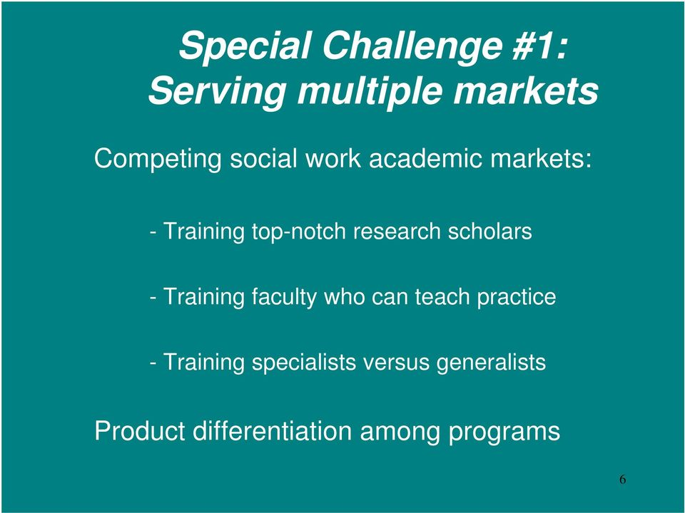 scholars - Training faculty who can teach practice - Training