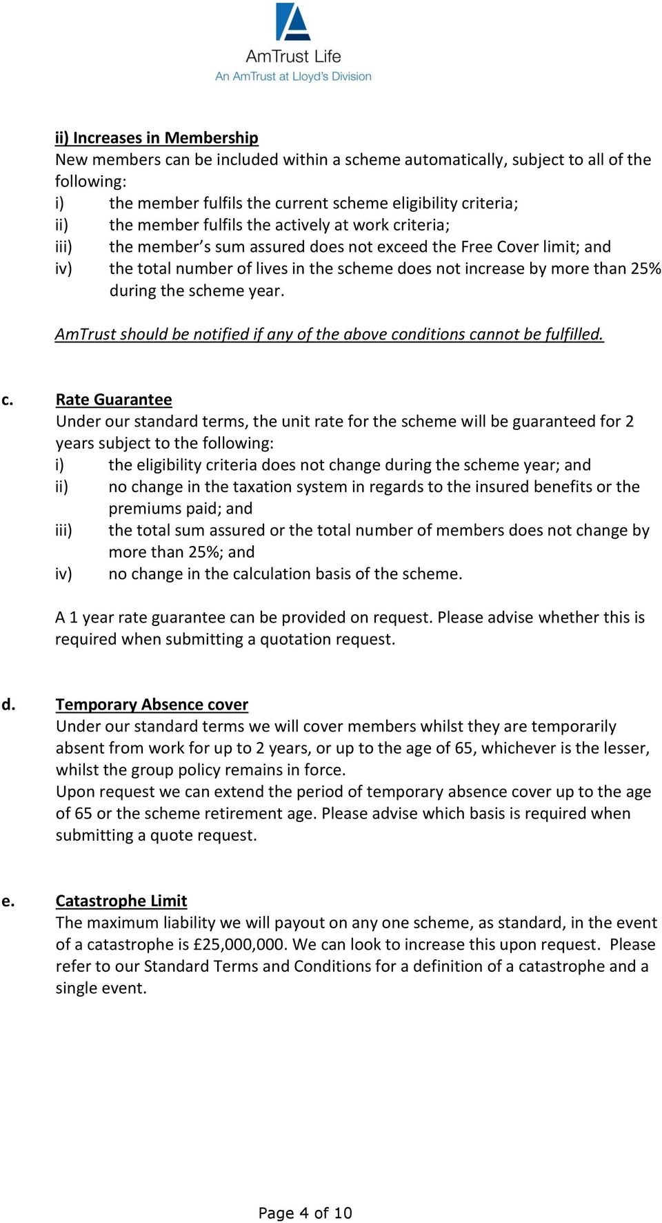 the scheme year. AmTrust should be notified if any of the above co