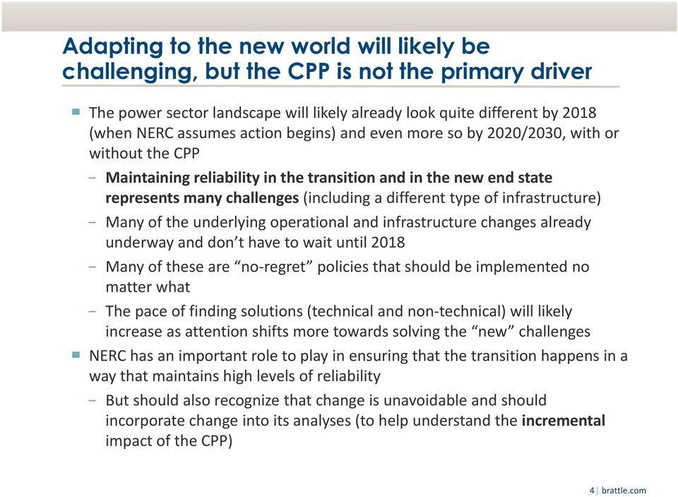infrastructure) Many of the underlying operational and infrastructure changes already underway and don t have to wait until 2018 Many of these are no regret policies that should be implemented no