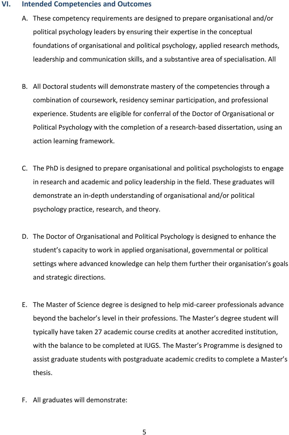 psychology, applied research methods, leadership and communication skills, and a substantive area of specialisation. All B.