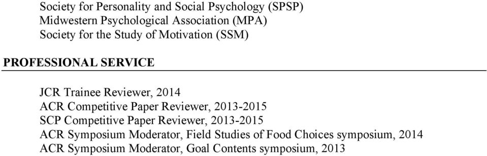 Competitive Paper Reviewer, 2013-2015 SCP Competitive Paper Reviewer, 2013-2015 ACR Symposium