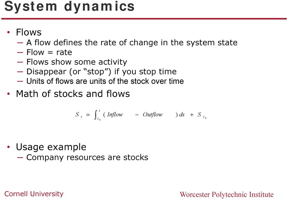 flows are units of the stock over time Math of stocks and flows S t = t ( Inflow