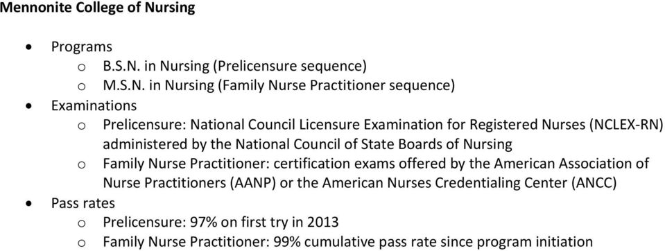 in Nursing (Prelicensure sequence) o M.S.N. in Nursing (Family Nurse Practitioner sequence) o Prelicensure: National Council Licensure
