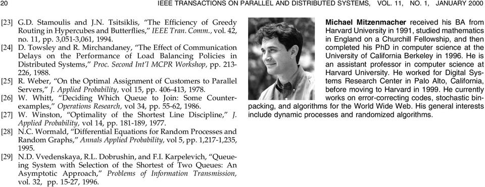 Second Int'l MCPR Workshop, pp. 213-226, 1988. [25] R. Weber, ªOn the Optimal Assignment of Customers to Parallel Servers,º J. Applied Probability, vol 15, pp. 406-413, 1978. [26] W.
