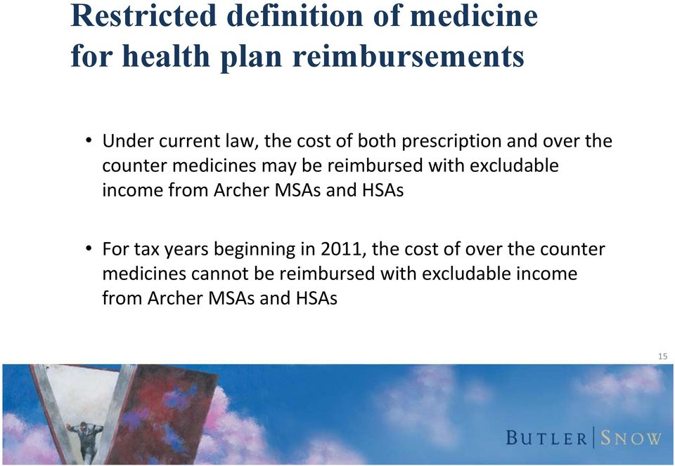 excludable income from Archer MSAs and HSAs For tax years beginning in 2011, the cost of