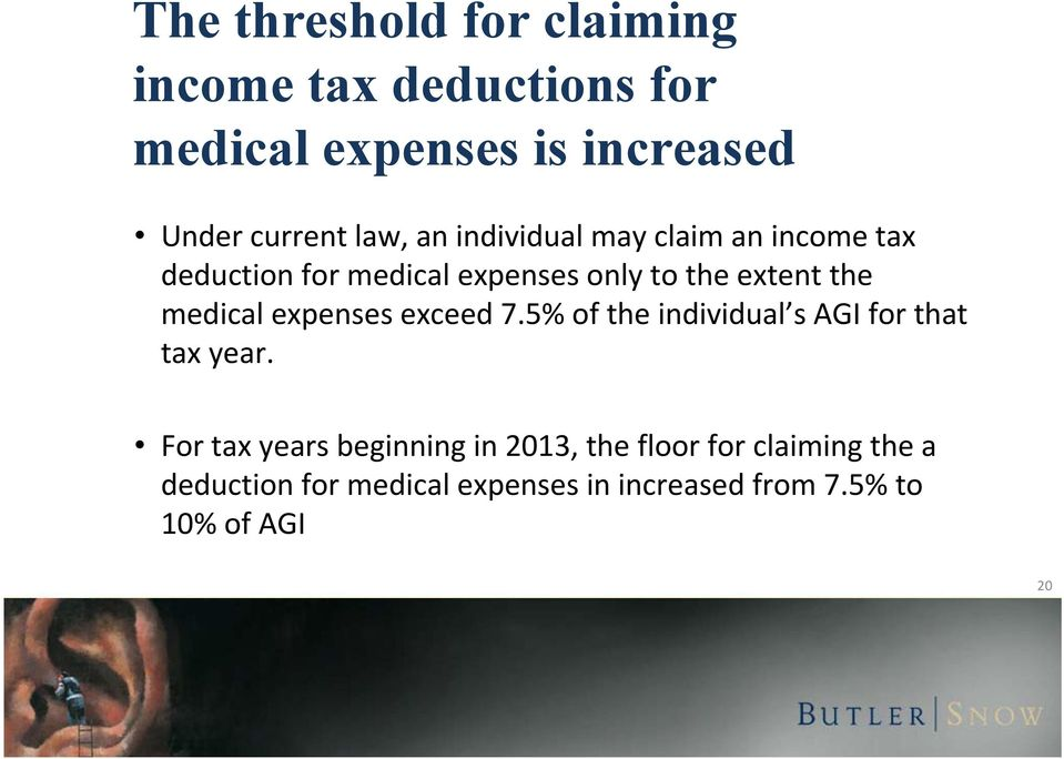 medical expenses exceed 7.5% of the individual s AGI for that tax year.