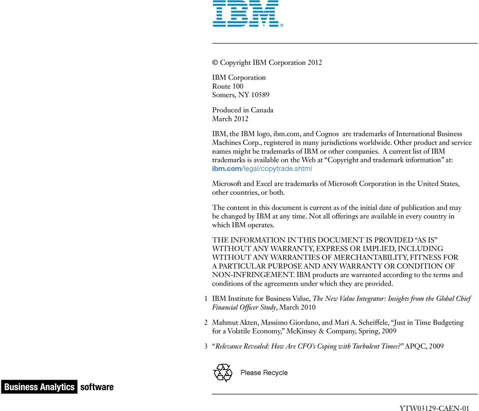 A current list of IBM trademarks is available on the Web at Copyright and trademark information at: ibm.com/legal/copytrade.