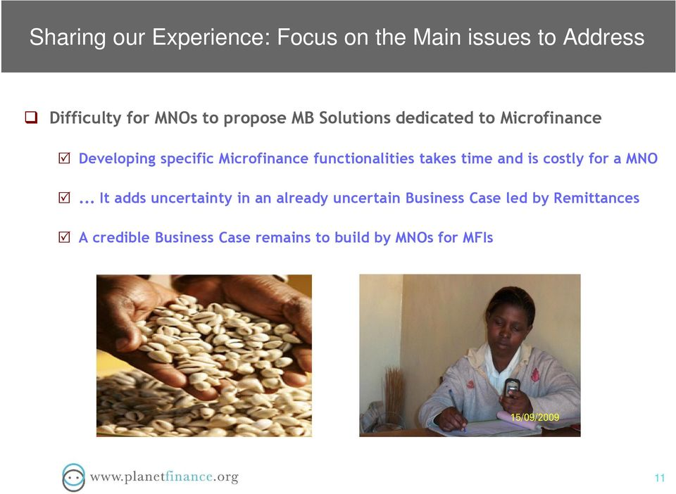 functionalities takes time and is costly for a MNO.