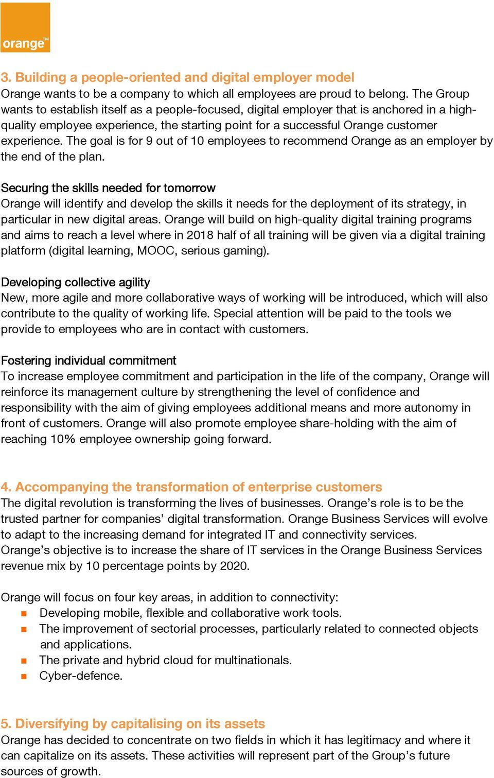 The goal is for 9 out of 10 employees to recommend Orange as an employer by the end of the plan.