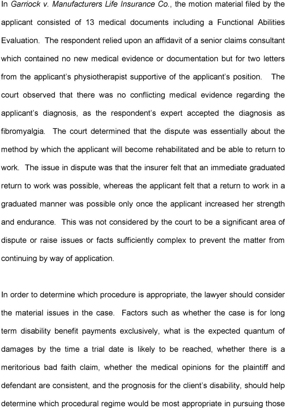 the applicant s position. The court observed that there was no conflicting medical evidence regarding the applicant s diagnosis, as the respondent s expert accepted the diagnosis as fibromyalgia.