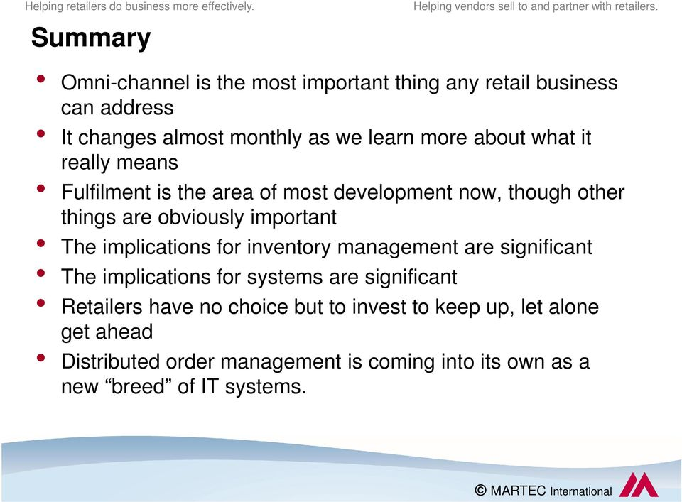 implications for inventory management are significant The implications for systems are significant Retailers have no choice
