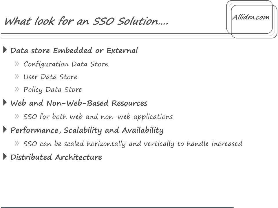 Data Store Web and Non-Web-Based Resources» SSO for both web and non-web