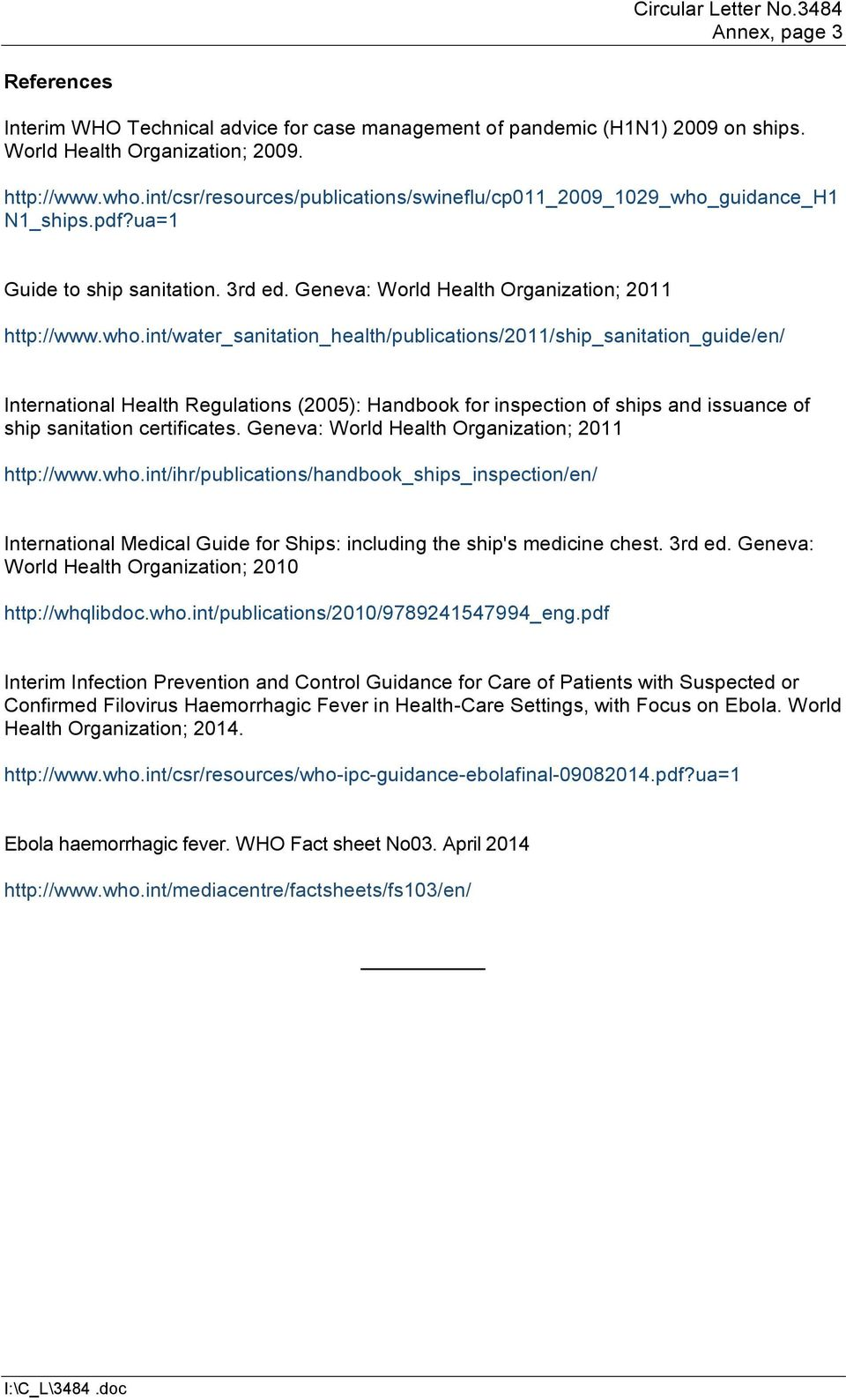 guidance_h1 N1_ships.pdf?ua=1 Guide to ship sanitation. 3rd ed. Geneva: World Health Organization; 2011 http://www.who.