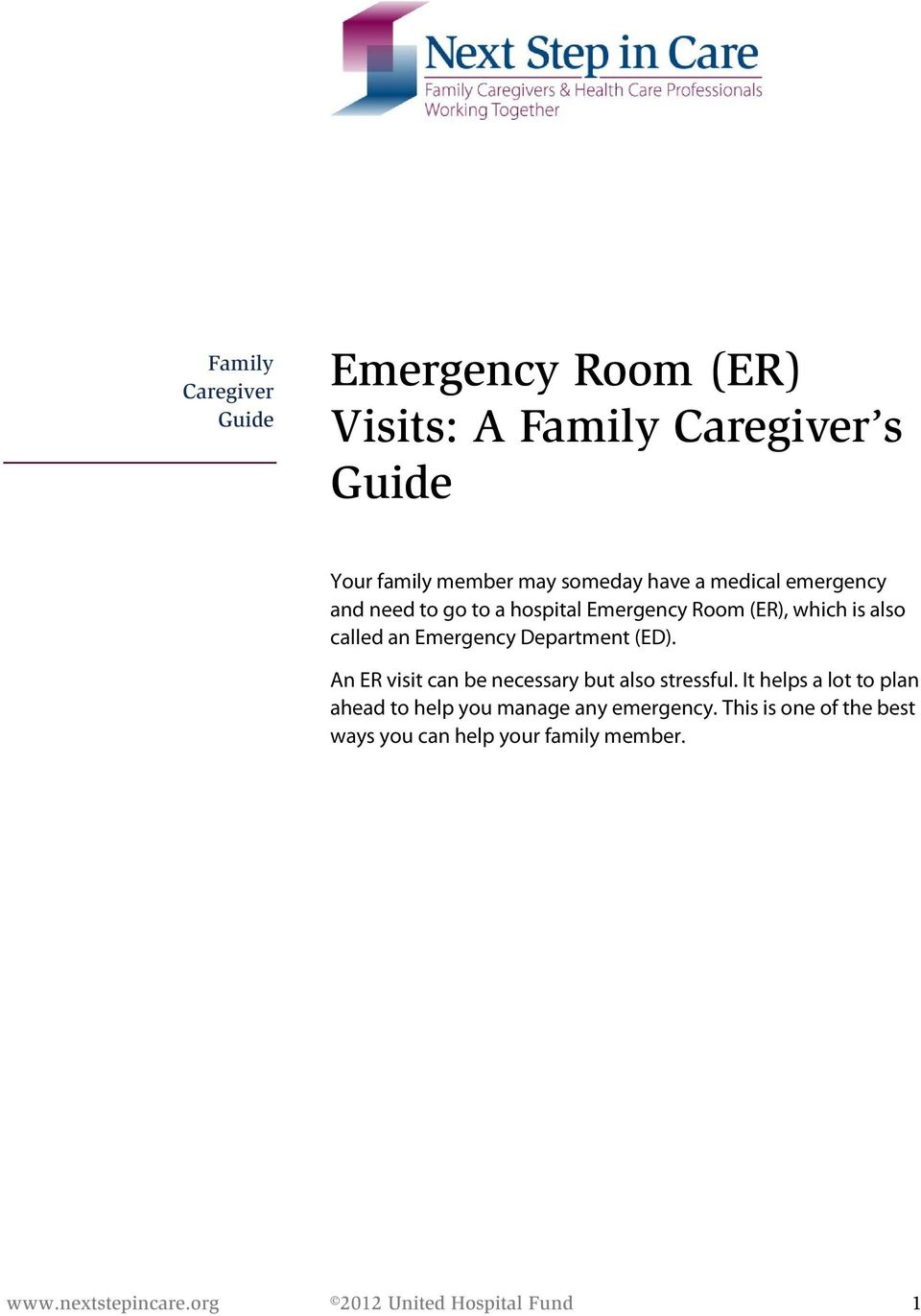 (ED). An ER visit can be necessary but also stressful.