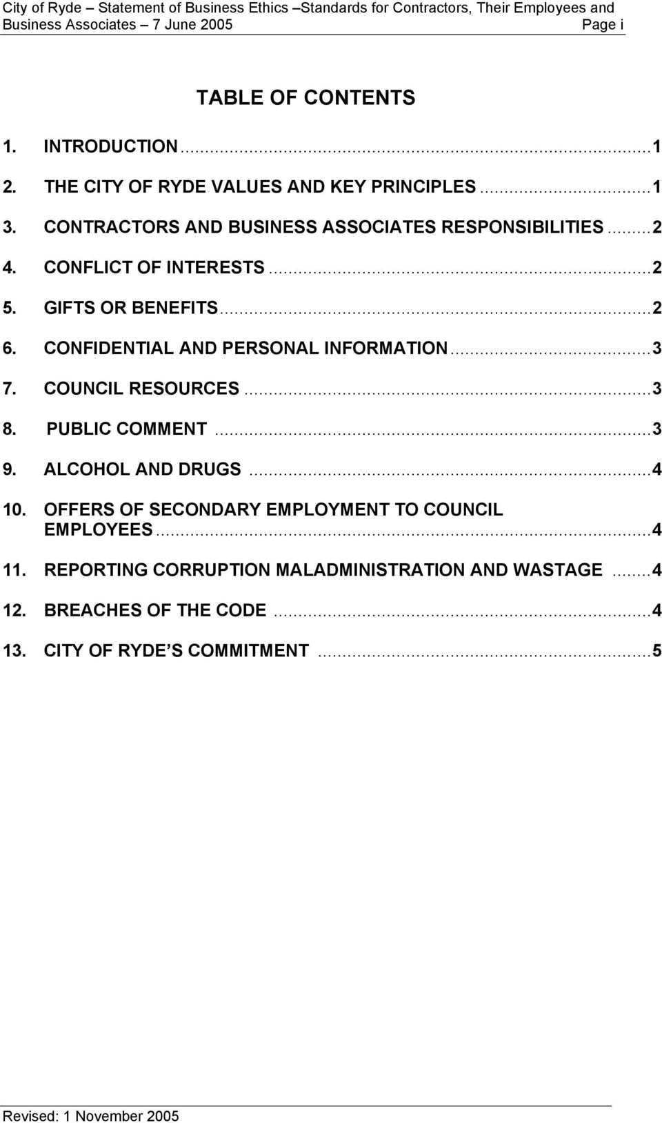 CONFIDENTIAL AND PERSONAL INFORMATION...3 7. COUNCIL RESOURCES...3 8. PUBLIC COMMENT...3 9. ALCOHOL AND DRUGS...4 10.