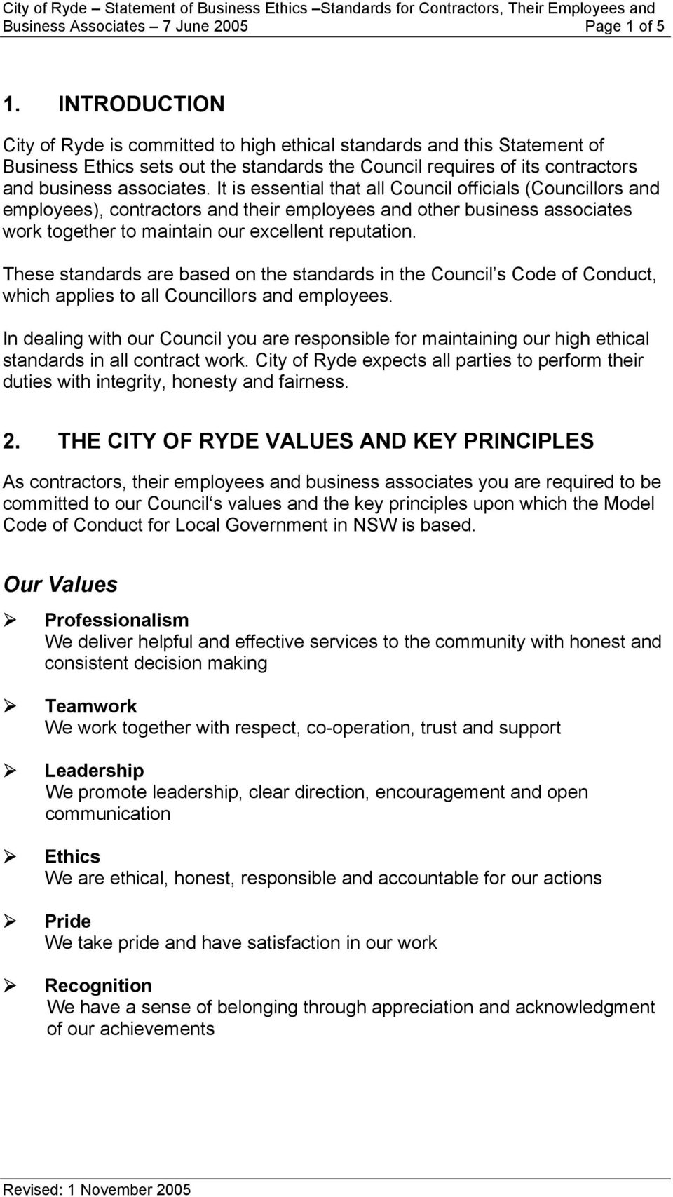It is essential that all Council officials (Councillors and employees), contractors and their employees and other business associates work together to maintain our excellent reputation.