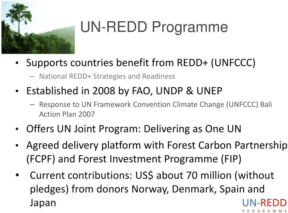 Joint Program: Delivering as One UN Agreed delivery platform with Forest Carbon Partnership (FCPF) and Forest