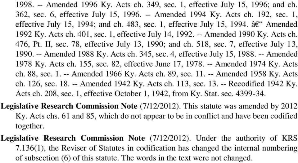 7, effective July 13, 1990. -- Amended 1988 Ky. Acts ch. 345, sec. 4, effective July 15, 1988. -- Amended 1978 Ky. Acts ch. 155, sec. 82, effective June 17, 1978. -- Amended 1974 Ky. Acts ch. 88, sec.