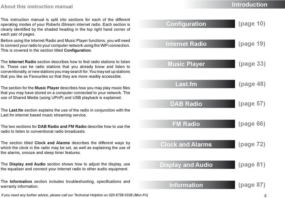 Before using the Internet Radio and Music Player functions, you will need to connect your radio to your computer network using the WiFi connection. This is covered in the section titled Configuration.