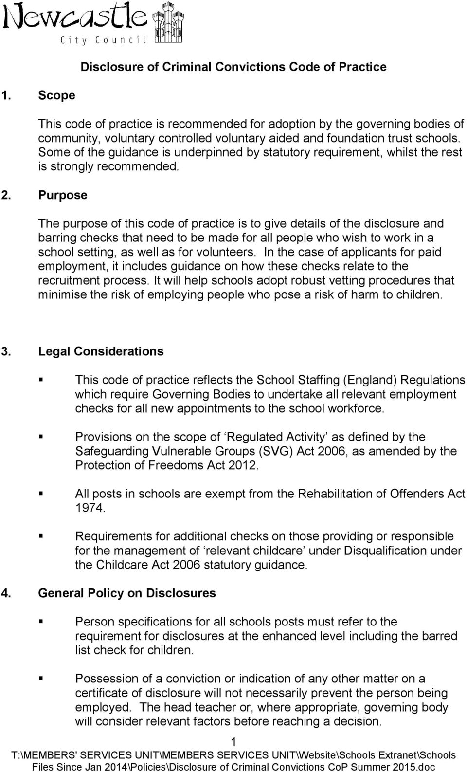 Some of the guidance is underpinned by statutory requirement, whilst the rest is strongly recommended. 2.