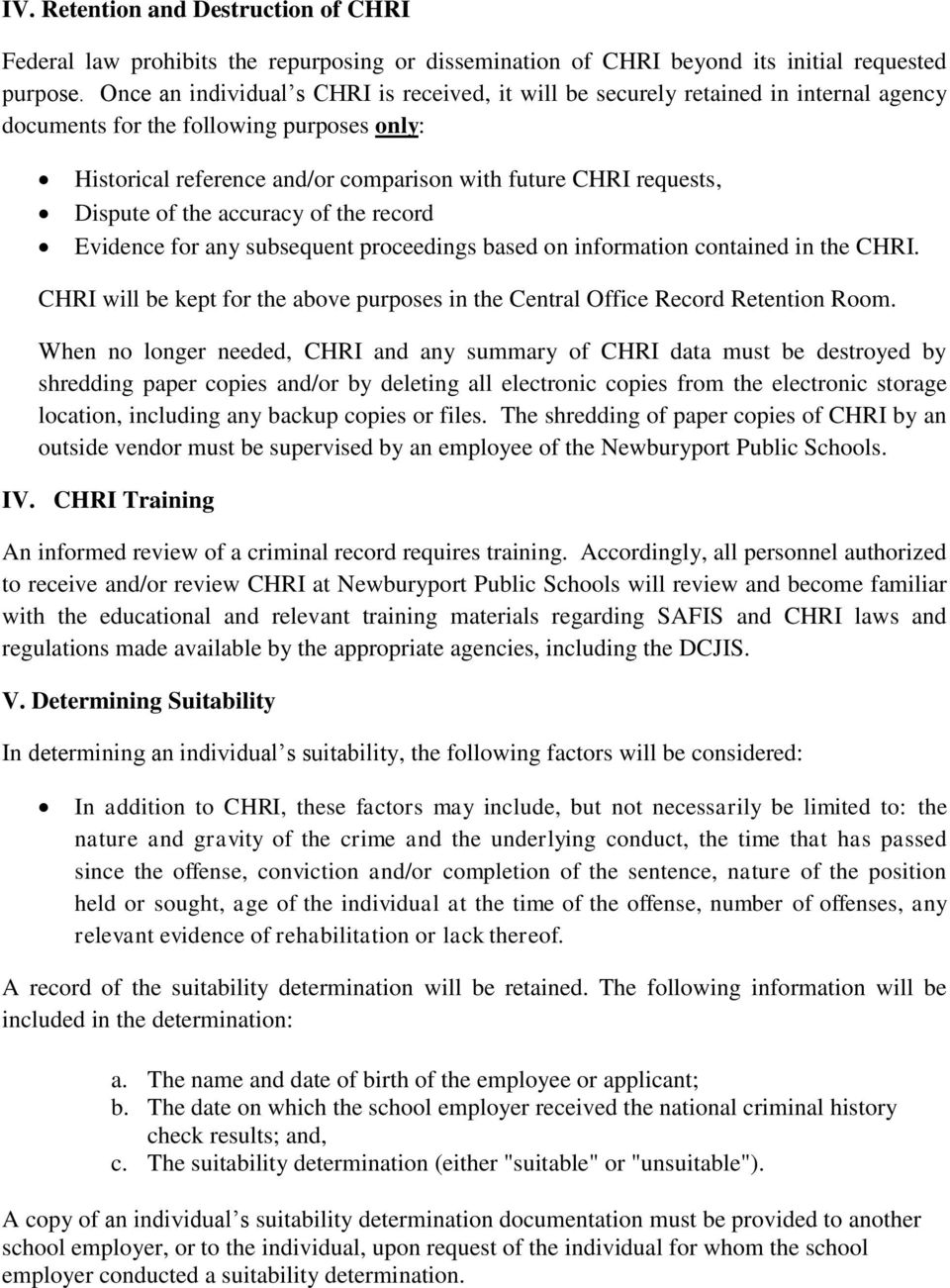 Dispute of the accuracy of the record Evidence for any subsequent proceedings based on information contained in the CHRI.