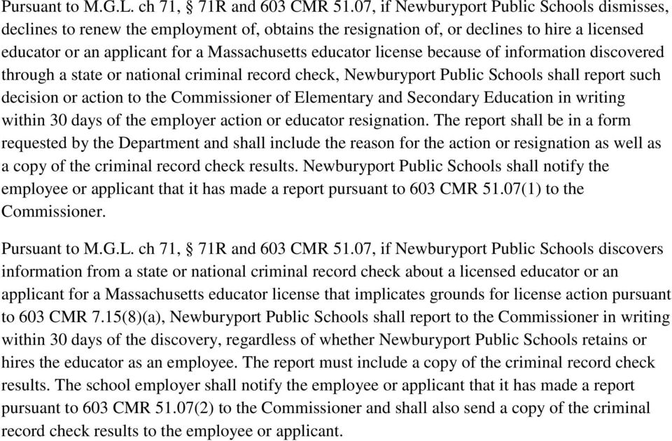 license because of information discovered through a state or national criminal record check, Newburyport Public Schools shall report such decision or action to the Commissioner of Elementary and