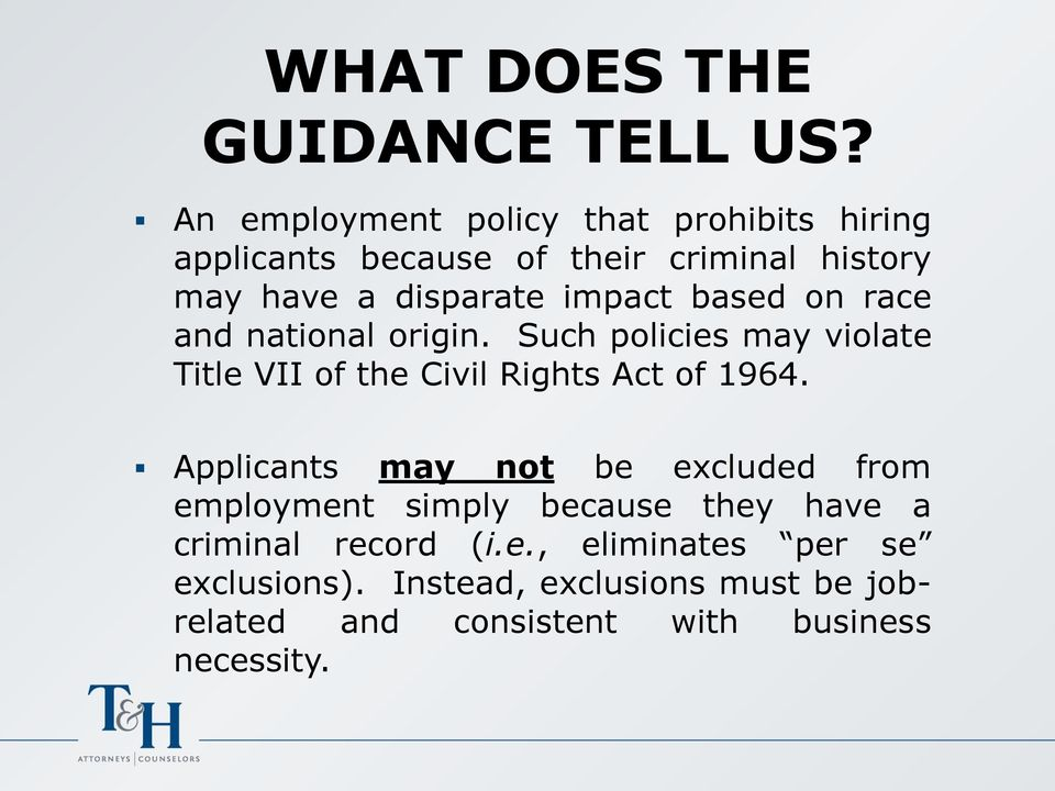 impact based on race and national origin. Such policies may violate Title VII of the Civil Rights Act of 1964.