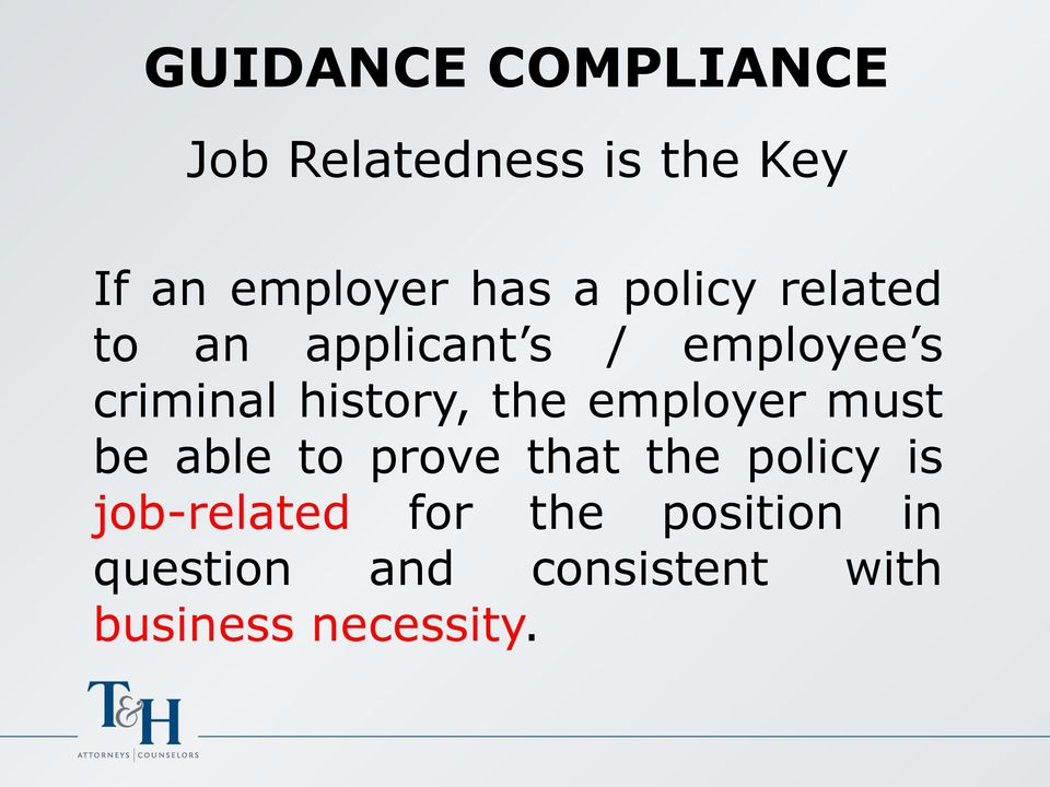 the employer must be able to prove that the policy is job-related