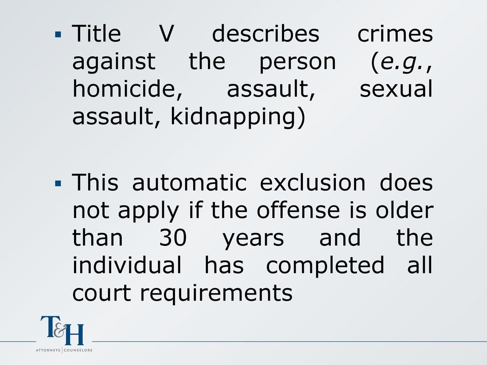 , homicide, assault, sexual assault, kidnapping) This