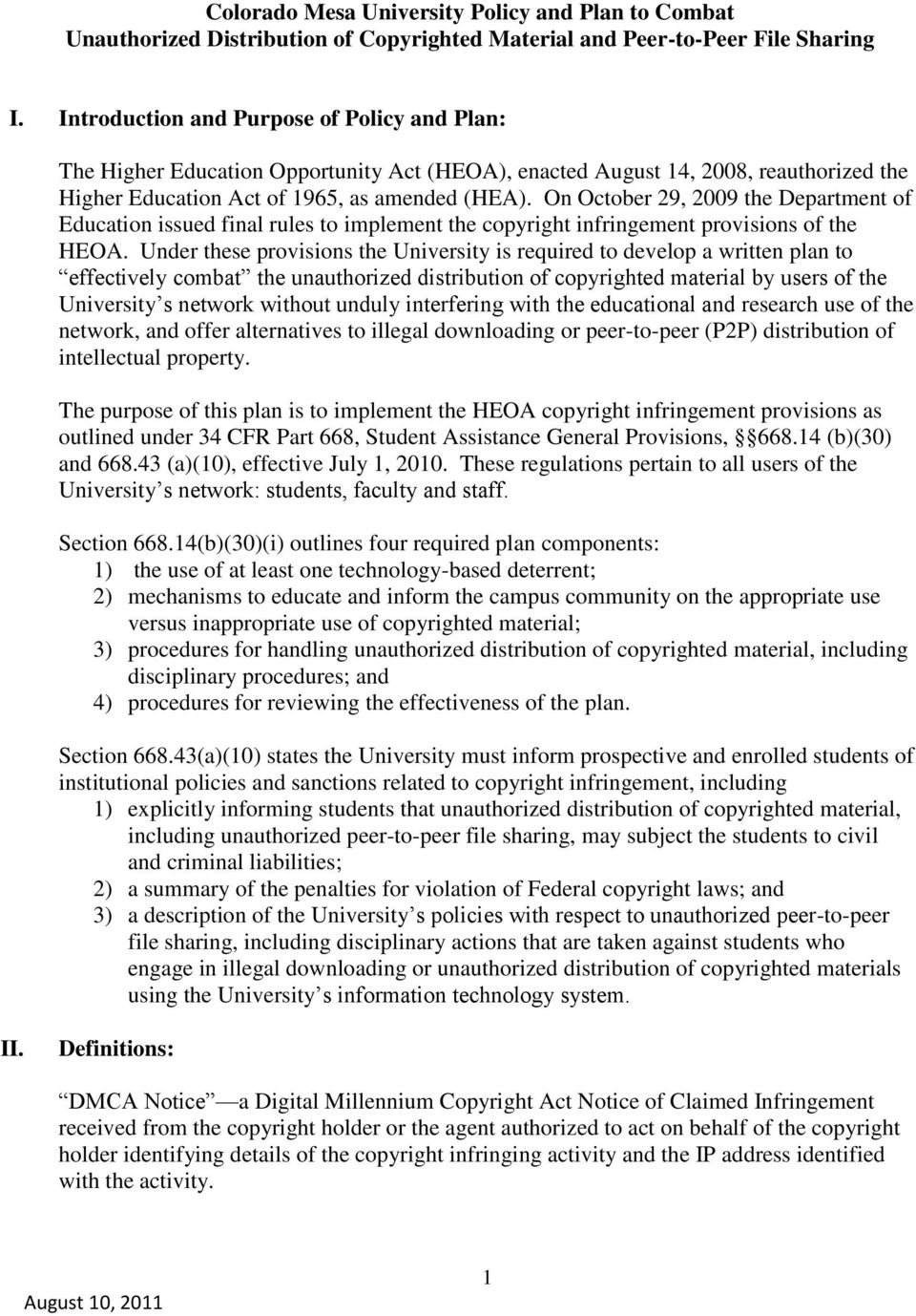 On October 29, 2009 the Department of Education issued final rules to implement the copyright infringement provisions of the HEOA.