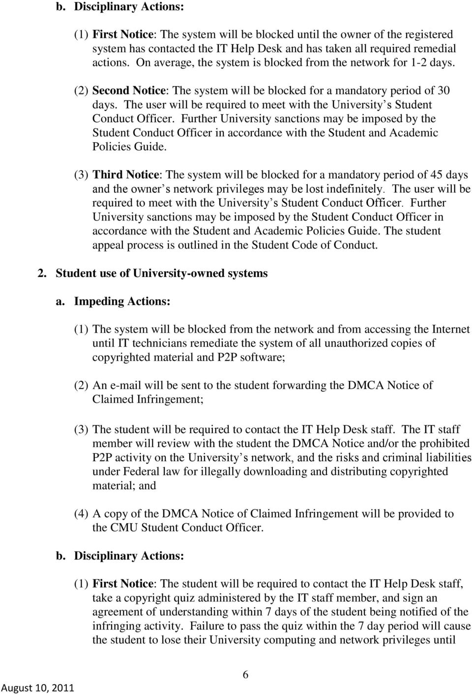 The user will be required to meet with the University s Student Conduct Officer.