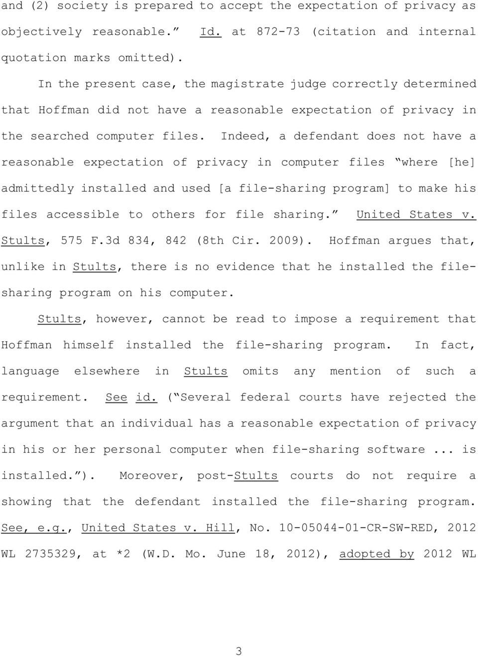 Indeed, a defendant does not have a reasonable expectation of privacy in computer files where [he] admittedly installed and used [a file-sharing program] to make his files accessible to others for