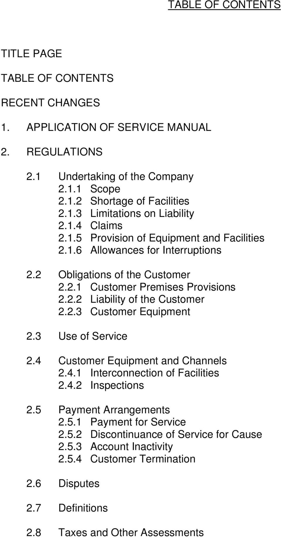 2.3 Customer Equipment 2.3 Use of Service 2.4 Customer Equipment and Channels 2.4.1 Interconnection of Facilities 2.4.2 Inspections 2.5 Payment Arrangements 2.5.1 Payment for Service 2.
