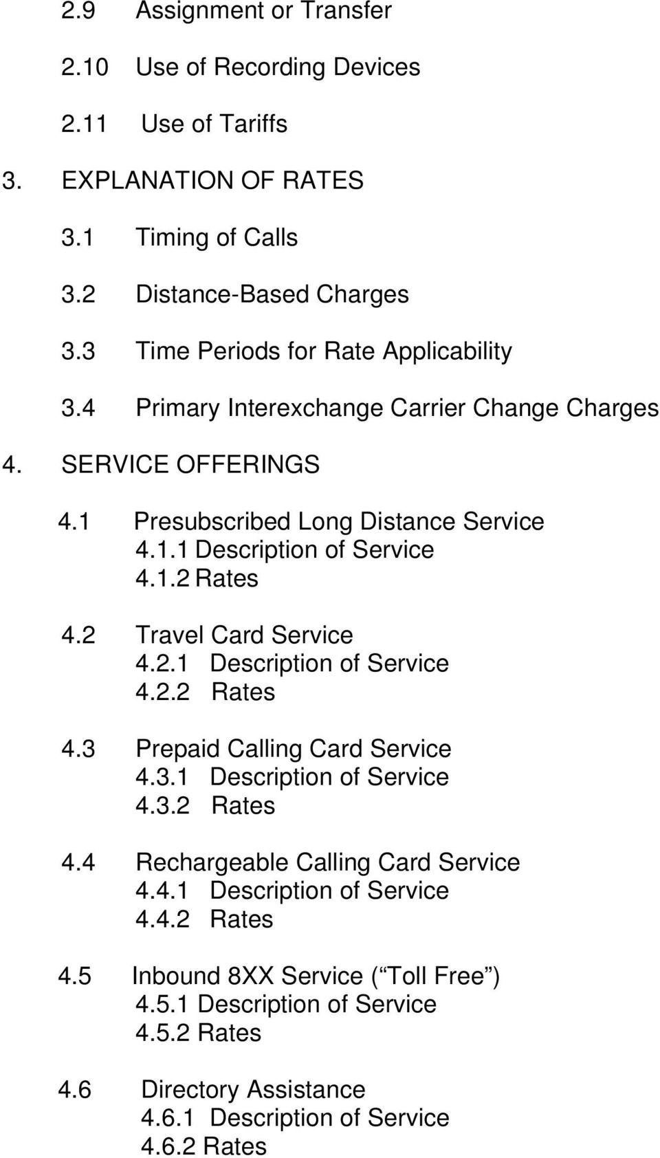1.2 Rates 4.2 Travel Card Service 4.2.1 Description of Service 4.2.2 Rates 4.3 Prepaid Calling Card Service 4.3.1 Description of Service 4.3.2 Rates 4.4 Rechargeable Calling Card Service 4.