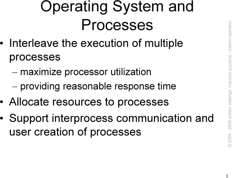 reasonable response time Allocate resources to processes