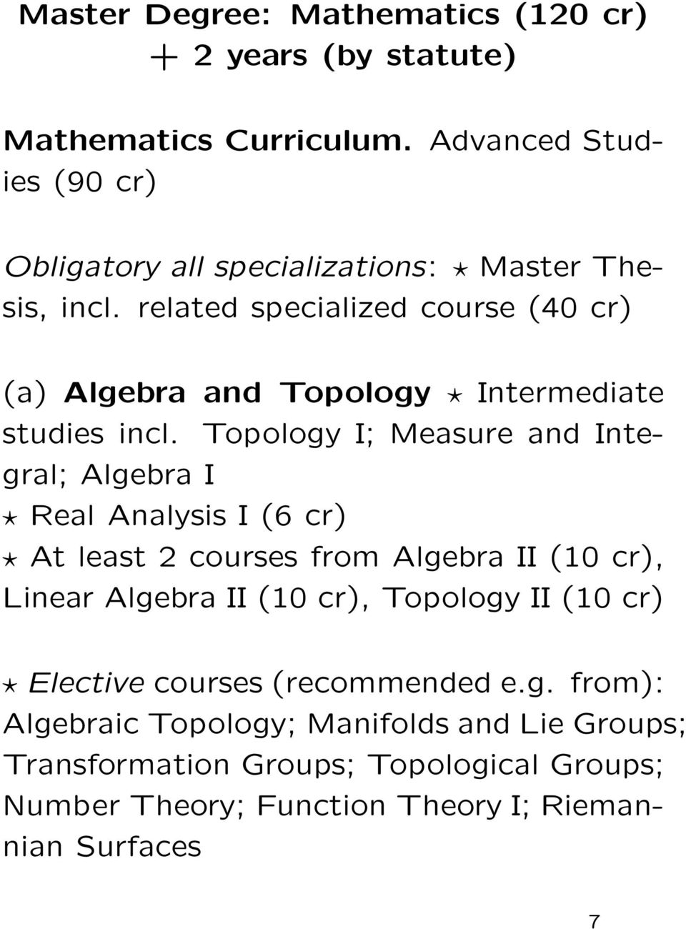 related specialized course (40 cr) (a) Algebra and Topology Intermediate studies incl.