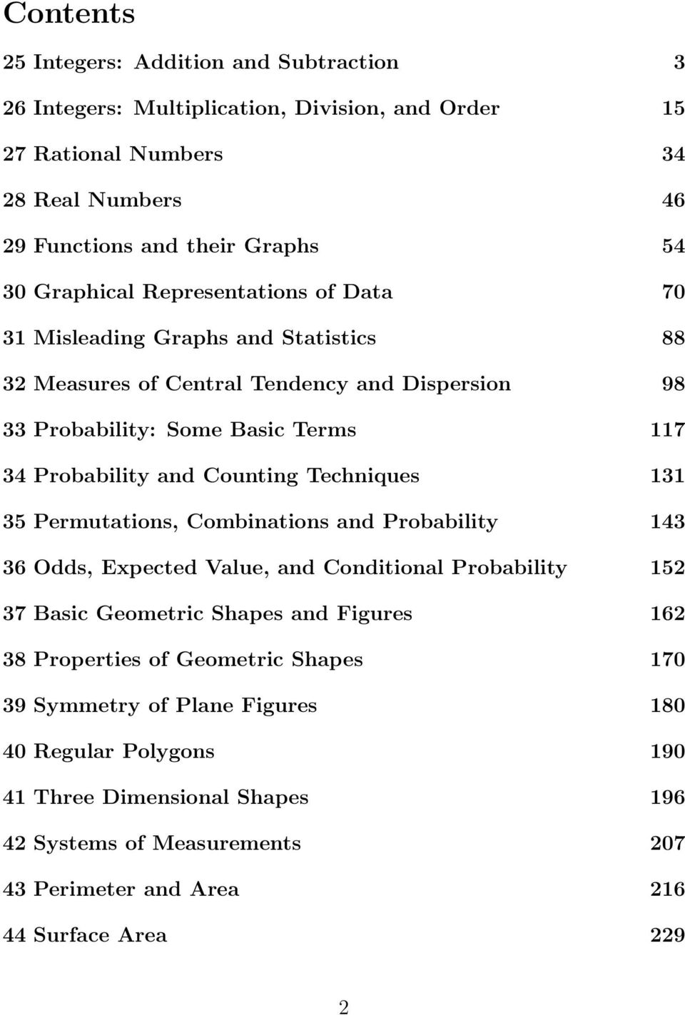 Counting Techniques 131 35 Permutations, Combinations and Probability 143 36 Odds, Expected Value, and Conditional Probability 152 37 Basic Geometric Shapes and Figures 162 38