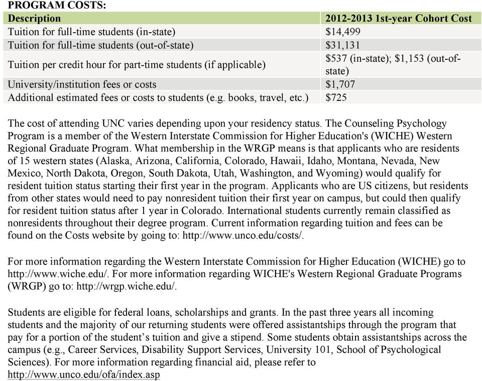 ) $725 The cost of attending UNC varies depending upon your residency status.