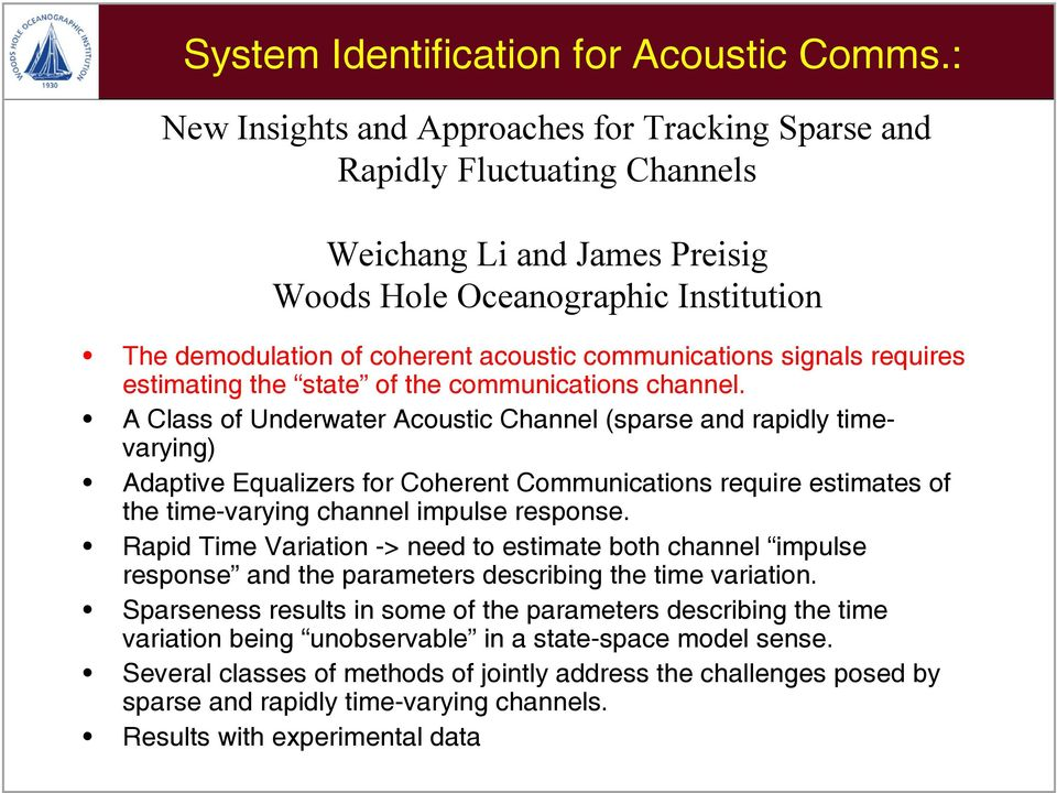 communications signals requires estimating the state of the communications channel.
