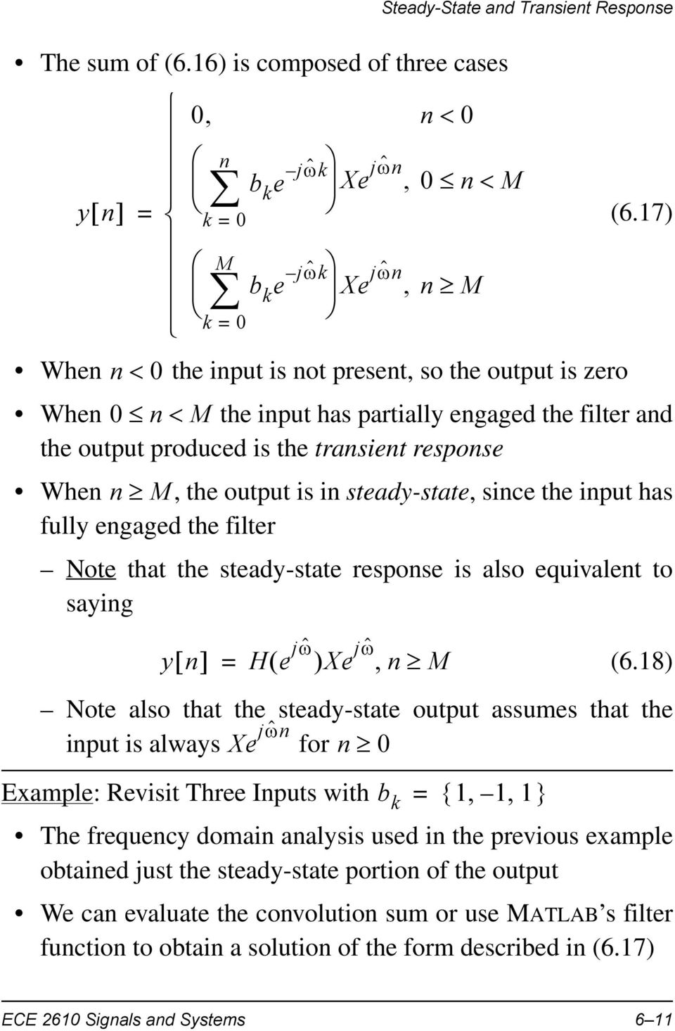 17) When n M the input has partially engaged the filter and the output produced is the transient response When n M, the output is in steady-state, since the input has fully engaged the filter Note