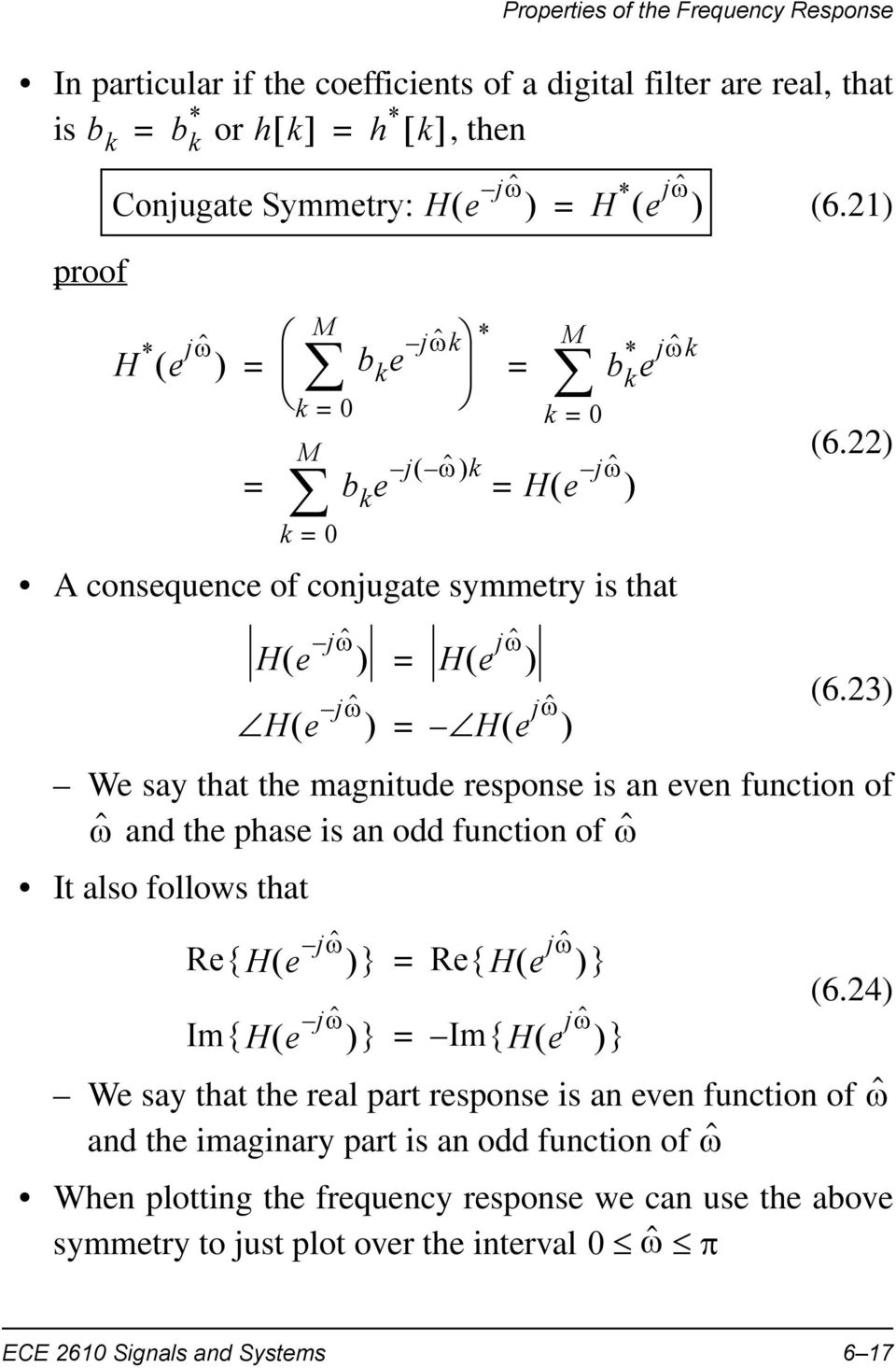 ) (6.3) We say that the magnitude response is an even function of ˆ and the phase is an odd function of ˆ It also follows that M k M k b k e j ˆ k k He jˆ When plotting the