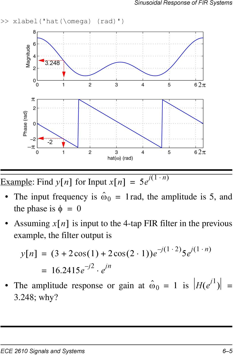 5e j1 n ˆ 1 rad, the amplitude is 5, and Assuming xn is input to the 4-tap FIR filter in the previous example, the